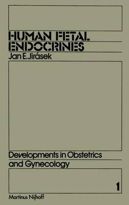 Human Fetal Endocrines - Developments in Obstetrics & Gynecology 1 (Hardback)