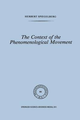 The Context of the Phenomenological Movement - Phaenomenologica 80 (Hardback)