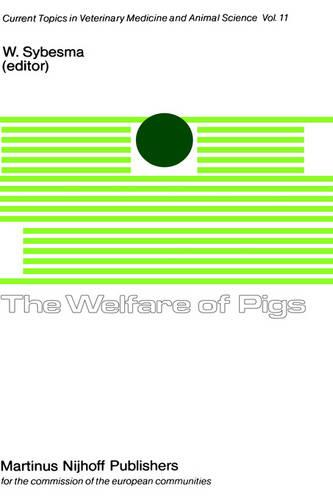 The Welfare of Pigs - Current Topics in Veterinary Medicine 11 (Hardback)