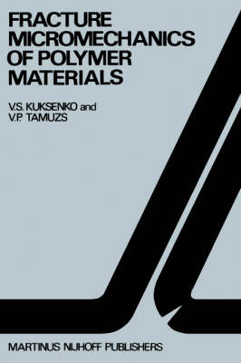 Fracture micromechanics of polymer materials - Fatigue and Fracture 2 (Hardback)