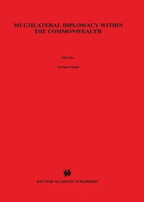 Multilateral Diplomacy within the Commonwealth: A Decade of Expansion (Hardback)