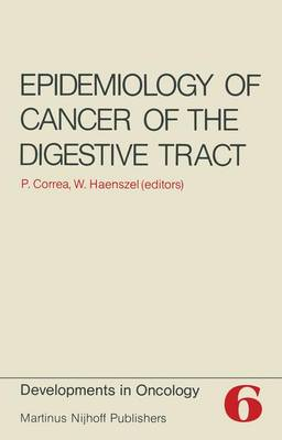 Epidemiology of Cancer of the Digestive Tract - Developments in Oncology 6 (Hardback)