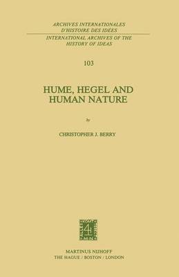 Hume, Hegel and Human Nature - International Archives of the History of Ideas / Archives Internationales d'Histoire des Idees 103 (Hardback)