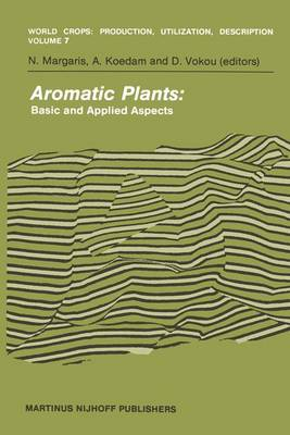 Aromatic Plants: Basic and Applied Aspects - World Crops: Production, Utilization and Description 7 (Hardback)