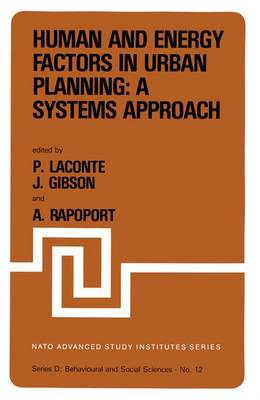 """Human and Energy Factors in Urban Planning: A Systems Approach: Proceedings of the NATO Advanced Study Institute on """"Factors Influencing Urban Design"""" Louvain-la-Neuve, Belgium, July 2-13, 1979 - Nato Science Series D: 12 (Hardback)"""