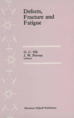 Defects, Fracture and Fatigue: 2nd: Proceedings of the Second International Symposium, Held at Mont Gabriel, Canada, May 30-June 5, 1982 (Hardback)