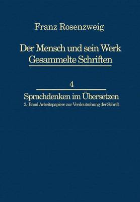 Franz Rosenzweig Sprachdenken: Arbeitspapiere zur Verdeutschung der Schrift - Franz Rosenzweig Gesammelte Schriften 4-2 (Hardback)