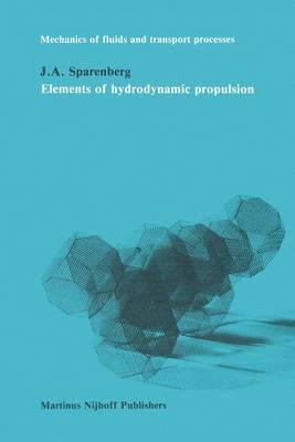 Elements of Hydrodynamic Propulsions - Mechanics of Fluids & Transport Processes (Hardback)