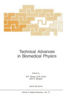 Technical Advances in Biomedical Physics - NATO Science Series: E: Applied Sciences (Hardback)