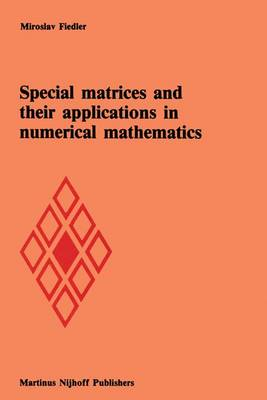 Special Matrices and Their Applications in Numerical Mathematics (Hardback)