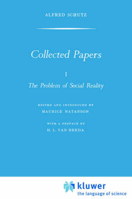Collected Papers I. The Problem of Social Reality - Phaenomenologica 11 (Paperback)