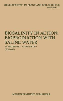 Biosalinity in Action: Bioproduction with Saline Water - Developments in Plant and Soil Sciences 17 (Hardback)
