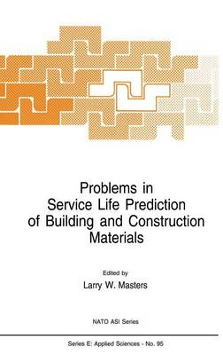 Problems in Service Life Prediction of Building and Construction Materials - Nato Science Series E: 95 (Hardback)