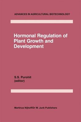 Hormonal Regulation of Plant Growth and Development: Vol 1 - Advances in Agricultural Biotechnology 16 (Hardback)