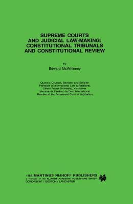 Supreme Courts and Judicial Law-Making:Constitutional Tribunals and Constitutional Review (Hardback)