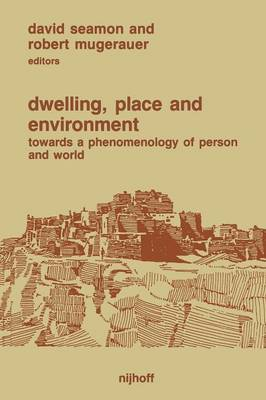 Dwelling, Place and Environment: Towards a Phenomenology of Person and World (Paperback)
