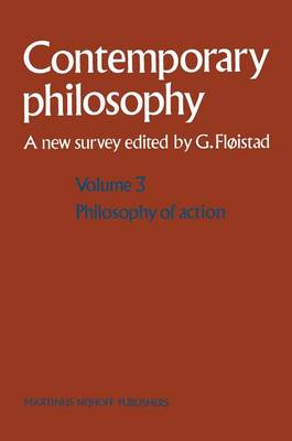 Volume 3: Philosophy of Action - Contemporary Philosophy: A New Survey 3 (Paperback)