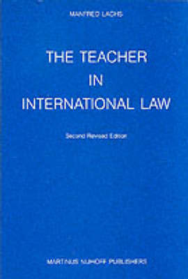 The Teacher in International Law: Teachings and Teaching (Paperback)