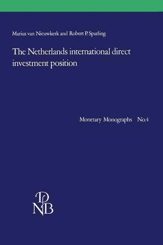 The Netherlands international direct investment position - Monetary Monographs 4 (Paperback)