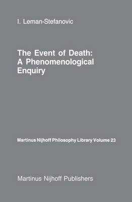 The Event of Death: a Phenomenological Enquiry - Martinus Nijhoff Philosophy Library 23 (Hardback)
