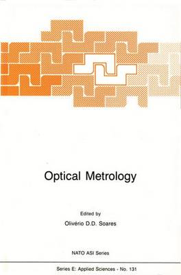 Optical Metrology: Coherent and Incoherent Optics for Metrology, Sensing and Control in Science, Industry and Biomedicine - Nato Science Series E: 131 (Hardback)