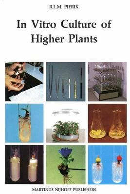 In Vitro Culture of Higher Plants (Hardback)