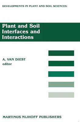 Plant and Soil Interfaces and Interactions: Proceedings of the International Symposium: Plant and Soil: Interfaces and Interactions. Wageningen, The Netherlands August 6-8, 1986 - Developments in Plant and Soil Sciences 28 (Hardback)