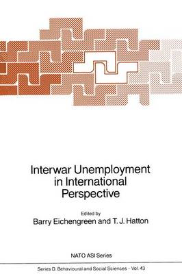 Interwar Unemployment in International Perspective - Nato Science Series D: 43 (Hardback)