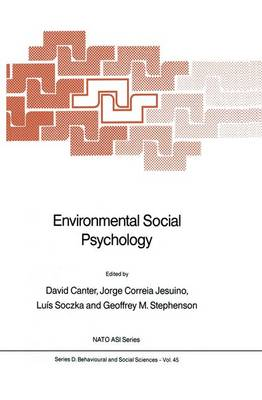 Environmental Social Psychology - Nato Science Series D: 45 (Hardback)