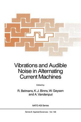 Vibrations and Audible Noise in Alternating Current Machines - Nato Science Series E: 148 (Hardback)