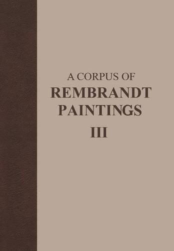 A Corpus of Rembrandt Paintings: 1635-1642 v. 3 - Rembrandt Research Project Foundation 3 (Hardback)