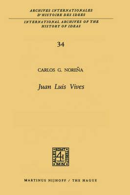 Juan Luis Vives - International Archives of the History of Ideas / Archives Internationales d'Histoire des Idees 34 (Hardback)