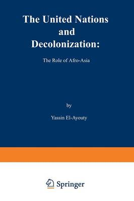 The United Nations and Decolonization: The Role of Afro - Asia (Paperback)