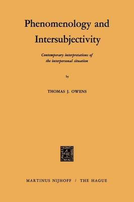 Phenomenology and Intersubjectivity: Contemporary Interpretations of the Interpersonal Situation (Paperback)