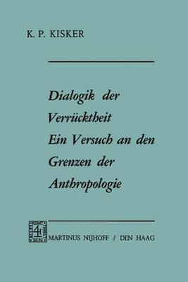 Dialogik Der Verrucktheit: Ein Versuch an Den Grenzen Der Anthropologie (Paperback)