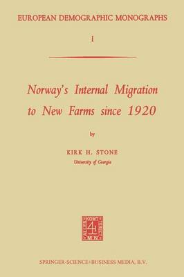 Norway's Internal Migration to New Farms since 1920 - European Demographic Monographs 1 (Paperback)