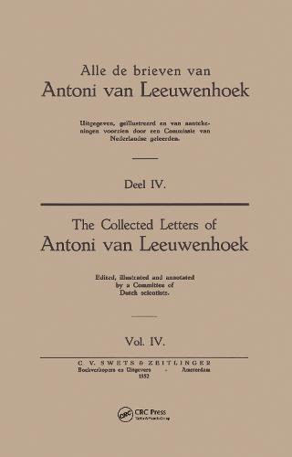 Collected Letters Van Leeuwenhoek, Volume 4 (Hardback)