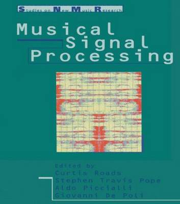 Musical Signal Processing - Studies on New Music Research 2 (Paperback)