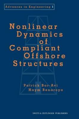 Nonlinear Dynamics of Compliant Offshore Structures - Advances in Engineering Series (Hardback)