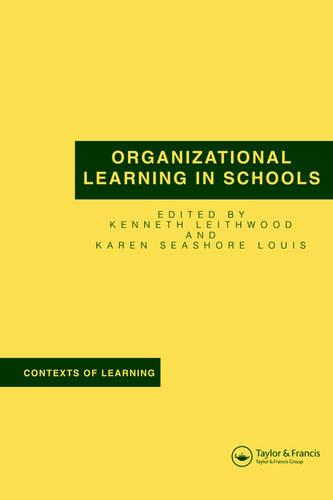 Organizational Learning in Schools - Contexts of Learning (Paperback)