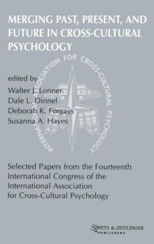 Merging Past, Present, and Future in Cross-cultural Psychology (Hardback)