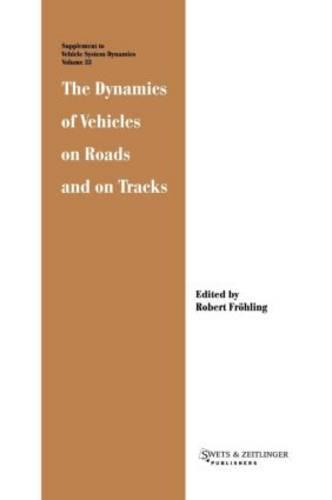 The Dynamics of Vehicles on Roads and on Tracks (Hardback)