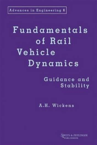 Fundamentals of Rail Vehicle Dynamics - Advances in Engineering Series (Hardback)