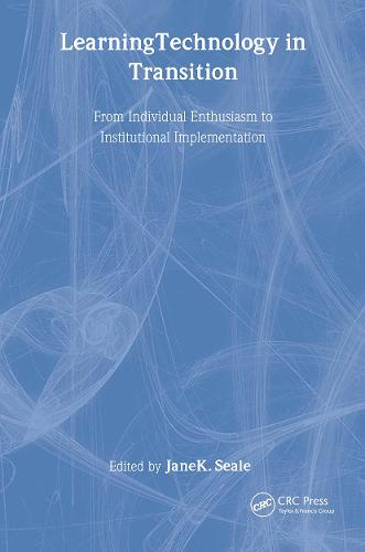Learning Technology in Transition: from Individual Enthusiasm to Institutional Implementation (Hardback)