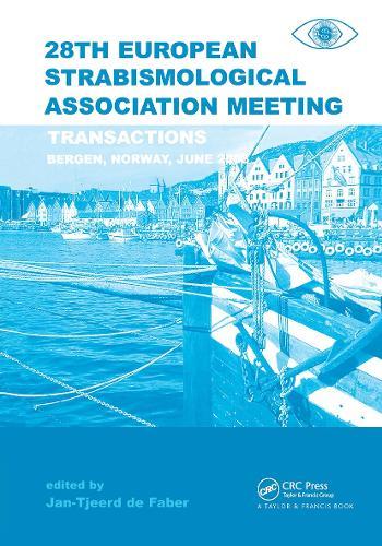 Transactions 28th European Strabismological Association Meeting: Transactions of the 28th ESA Meeting, Bergen Norway, June 2003 (Hardback)