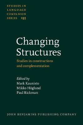 Changing Structures: Studies in constructions and complementation - Studies in Language Companion Series 195 (Hardback)