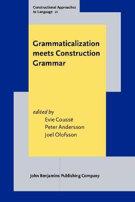 Grammaticalization meets Construction Grammar - Constructional Approaches to Language 21 (Hardback)