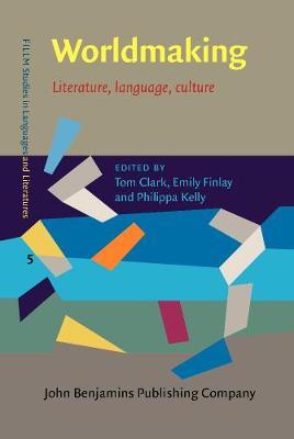 Worldmaking: Literature, language, culture - FILLM Studies in Languages and Literatures 5 (Hardback)