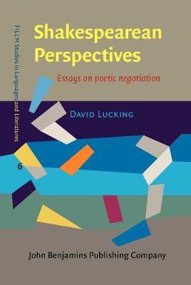 Shakespearean Perspectives: Essays on poetic negotiation - FILLM Studies in Languages and Literatures 6 (Hardback)