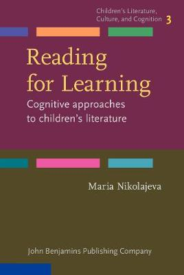 Reading for Learning: Cognitive approaches to children's literature - Children's Literature, Culture, and Cognition 3 (Hardback)